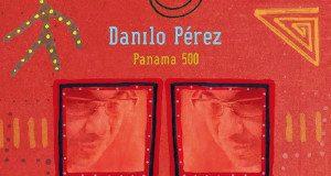 Danilo Pérez «Panama 500»