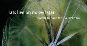 Darrell Katz & The JCA Orchestra «Rats Live On No Evil Star»