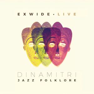 Ex Wide – Live - Dinamitri Jazz Folklore
