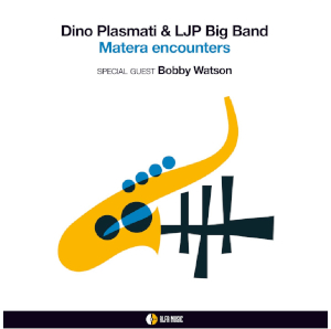 Dino Plasmati & LJP Big Band con Bobby Watson «Matera Encounters»