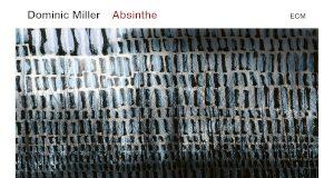 Dominic Miller «Absinthe»