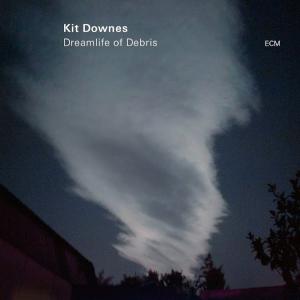 Dreamlife Of Debris - Kit Downes