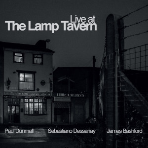 Dunmall / Dessanay / Bashford «Live at the Lamp Tavern»