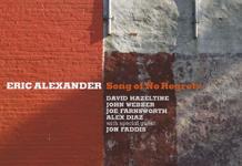 Eric Alexander «Song Of No Regrets»