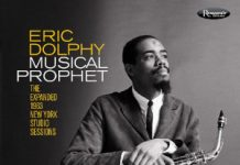 Eric Dolphy «Musical Prophet»