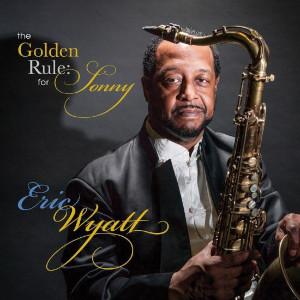The Golden Rule: For Sonny - Eric Wyatt