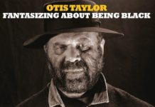 Fantasizing About Being Black - Otis Taylor