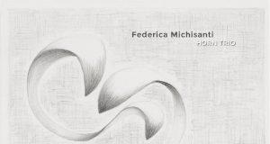 Federica Michisanti Horn Trio - Silent Rides