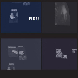 Fire! «The Hands»