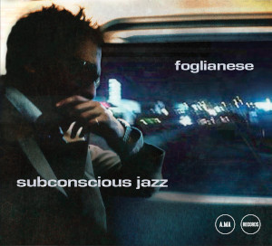 Foglianese - Subconscious Jazz