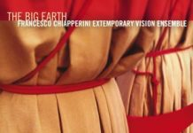 Francesco Chiapperini Extemporary Vision Ensemble The Big Earth