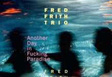 Fred Frith «Another Day In Fucking Paradise»