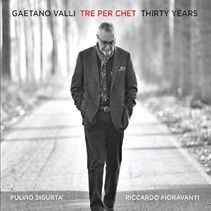 Gaetano Valli «Thirty Years»