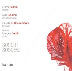 Gianni Coscia / Max De Aloe / Daniele Di Bonaventura «Sospiri sospesi»