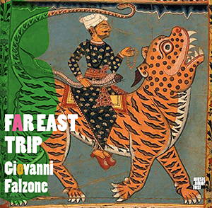 Giovanni Falzone «Far East Trip»