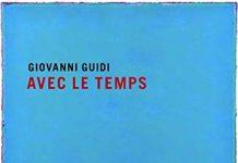 Giovanni Guidi «Avec le temps»