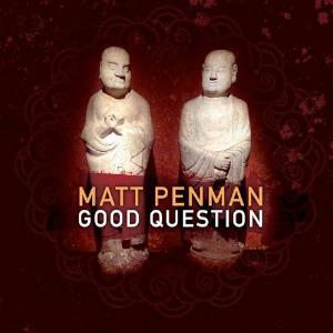 Good Question - Matt Penman (Sunnyside)