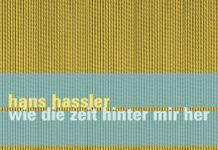 Hans Hassler «Wie die Zeit hinter mir her»