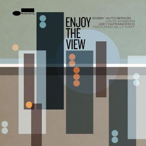 Hutcherson - Sanborn - DeFrancesco «Enjoy The View»