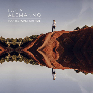 I Can See Home From Here - Luca Alemanno