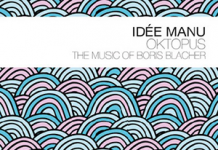 Idée Manu «Oktopus: The Music Of Boris Balcher»