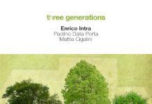 Enrico Intra - Paolino Della Porta - Mattia Cigalini «Three Generations»