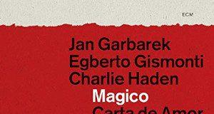Jan Garbarek - Egberto Gismonti - Charlie Haden «Magico - Carta de amor»