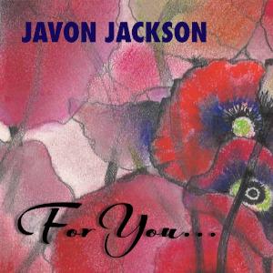 Javon Jackson «For You...»