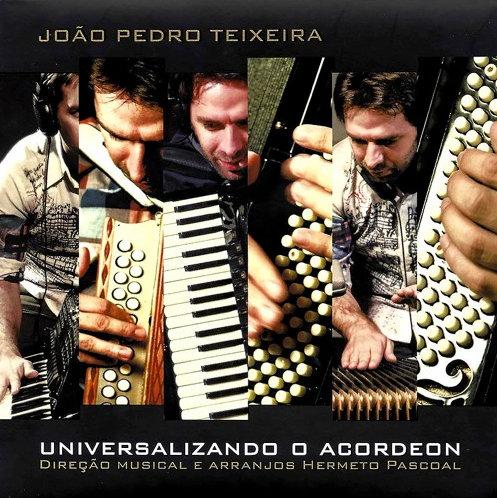 João Pedro Teixeira «Universalizando o acordeon»