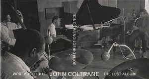 John Coltrane «Both Directions At Once: The Lost Album»