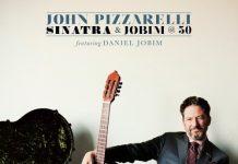 John Pizzarelli «Sinatra & Jobim @ 50»