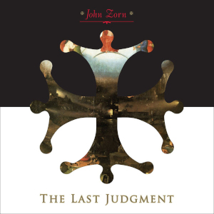 John Zorn «The Last Judgement»