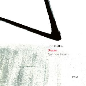 Jon Balke & Siwan «Nahnou Houm»