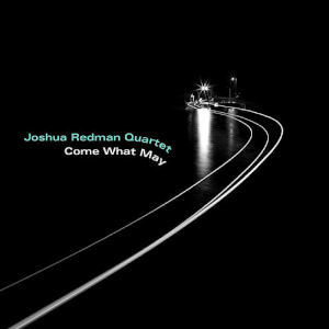 Joshua Redman «Come What May»