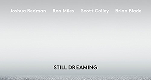 Joshua Redman / Ron MIles / Scott Colley / Brian Blade «Still Dreaming»