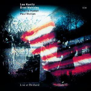 Konitz - Mehldau - Haden - Motian «Live At Birdland»