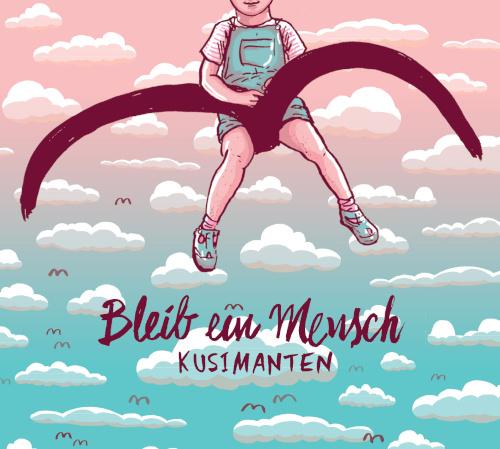 Kusimanten «Bleib ein Mensch», Leo Records