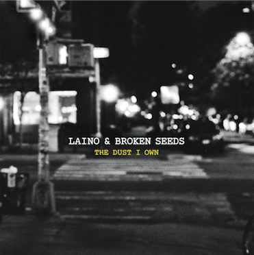 The Dust I Own - Laino & Broken Seeds