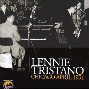 Lennie Tristano «Chicago April 1951»