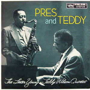 Lester Young / Teddy Wilson «Pres & Teddy»