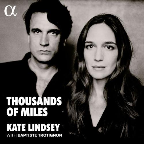Kate Lindsey / Baptiste Trotignon «Thousands of Miles» - Voci di donne