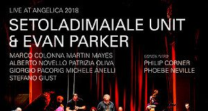 Live At AngelicA 2018 - Setola di Maiale & Evan Parker