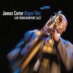 Live From Newport Jazz - James Carter