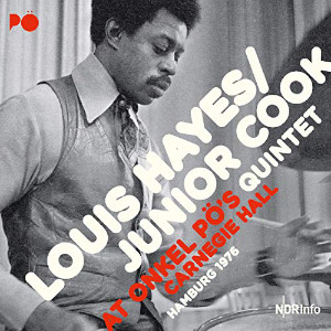 Louis Hayes / Junior Cook «At Onkel Pö's Carnegie Hall – Hamburg 1976»