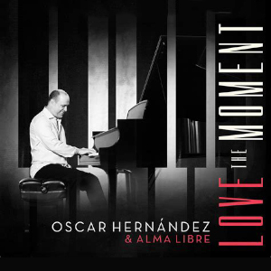 Love The Moment - Oscar Hernández