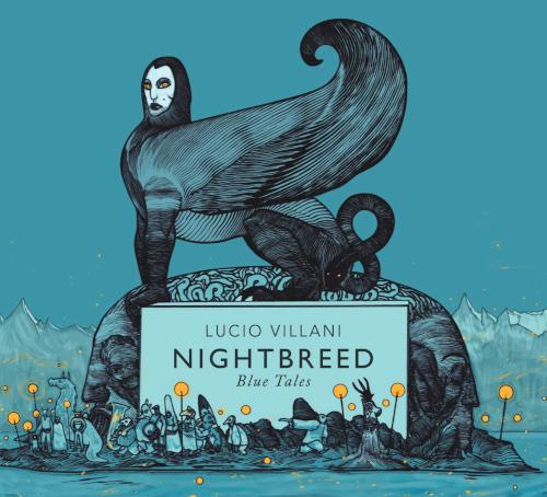 Lucio Villani «Nightbreed – Blue Tales» Felmay, distr. Egea - Fra tradizione e post-moderno