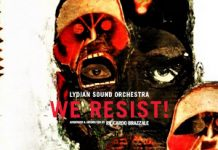 Lydian Sound Orchestra - We Resist!