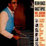 Milt Jackson & The Jazz Giants «Bean Bags+Bags Opus»