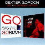 Dexter Gordon «Go + A Swingin' Affair»