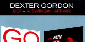 Dexter Gordon «Go + A Swingin' Affair»